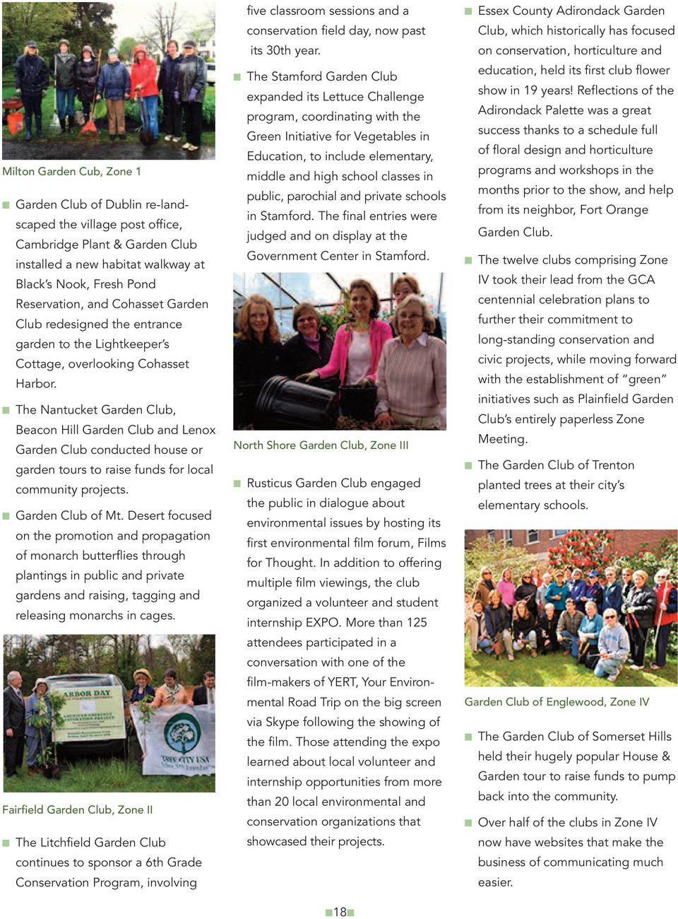 The Nantucket Garden Club, Beacon Hill Garden Club and Lenox Garden Club conducted house or garden tours to raise funds for local community projects. Garden Club of Mt.
