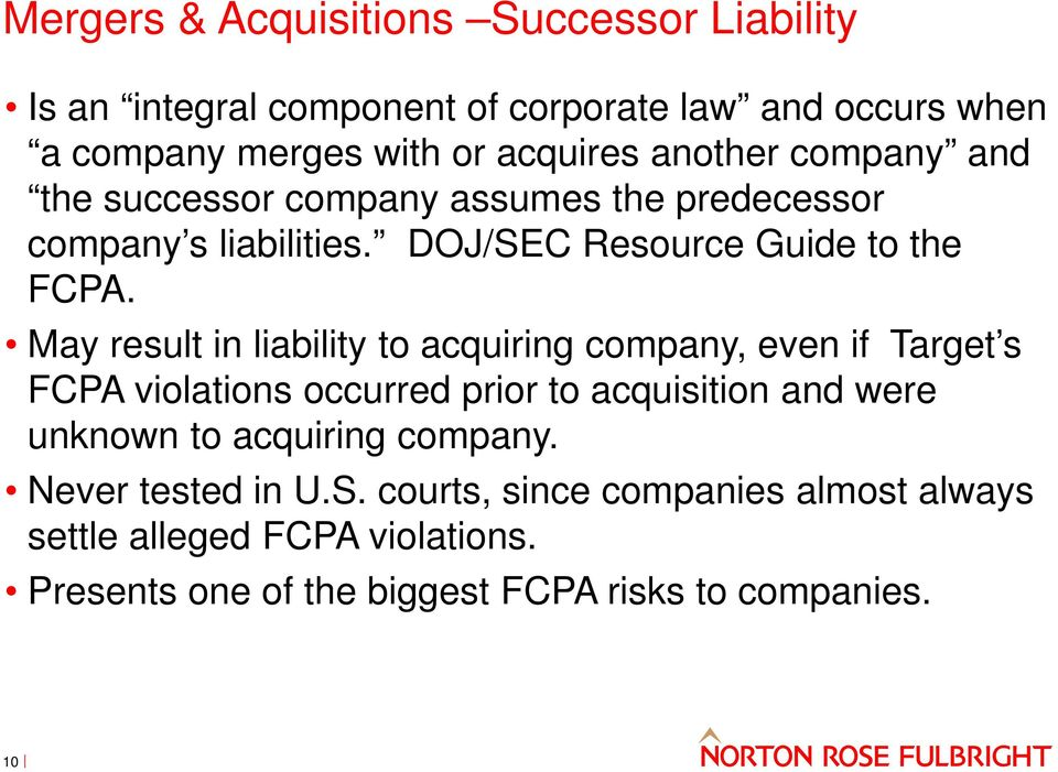 May result in liability to acquiring company, even if Target s FCPA violations occurred prior to acquisition and were unknown to acquiring