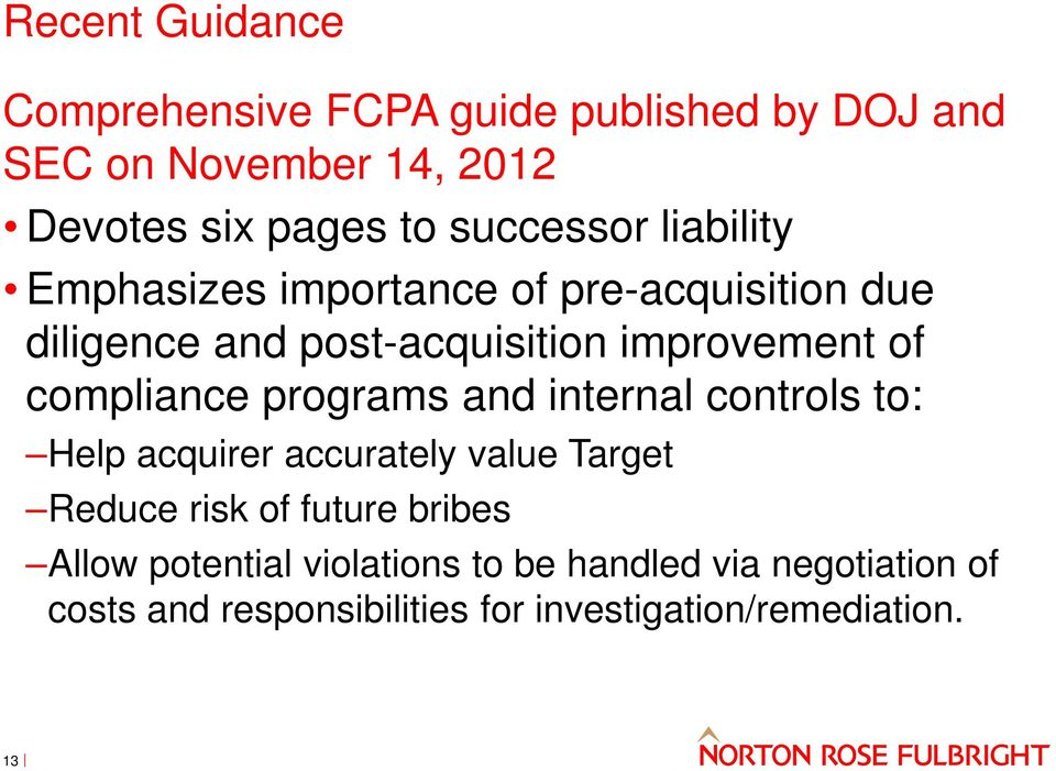 compliance programs and internal controls to: Help acquirer accurately value Target Reduce risk of future bribes