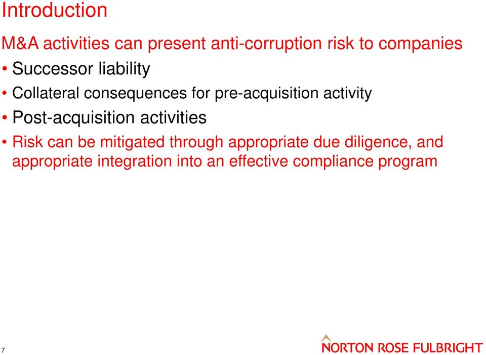 Post-acquisition activities Risk can be mitigated through appropriate due