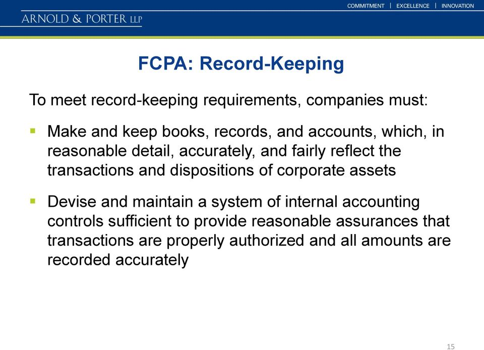 dispositions of corporate assets Devise and maintain a system of internal accounting controls sufficient