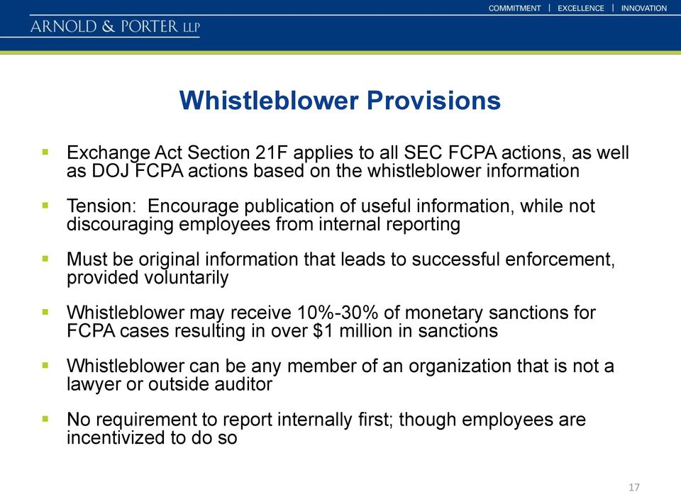enforcement, provided voluntarily Whistleblower may receive 10%-30% of monetary sanctions for FCPA cases resulting in over $1 million in sanctions Whistleblower