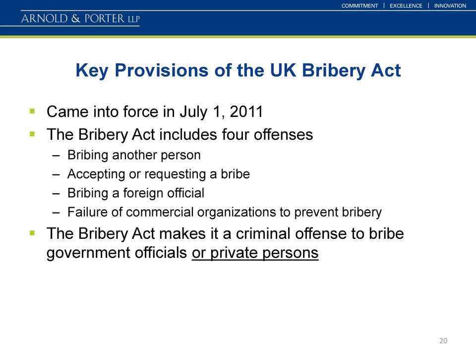Bribing a foreign official Failure of commercial organizations to prevent bribery