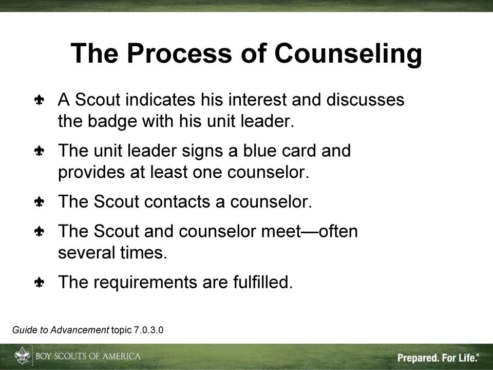 The unit leader signs a blue card and provides at least one counselor.