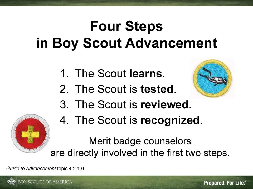 3. The Scout is reviewed. 4. The Scout is recognized.
