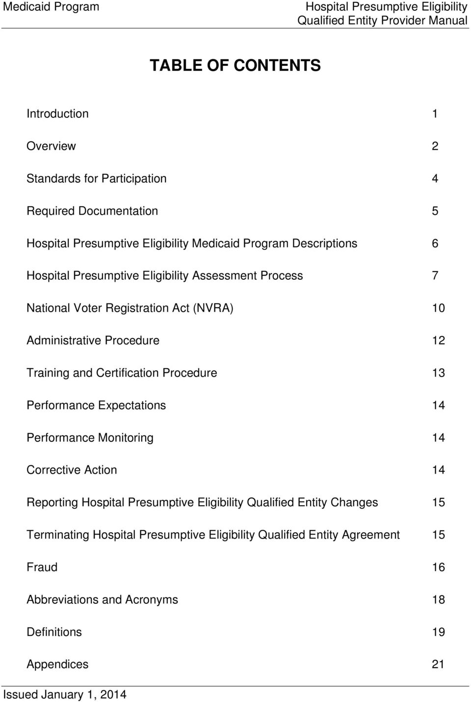 Procedure 12 Training and Certification Procedure 13 Performance Expectations 14 Performance Monitoring 14 Corrective Action 14 Reporting Hospital Presumptive Eligibility Qualified