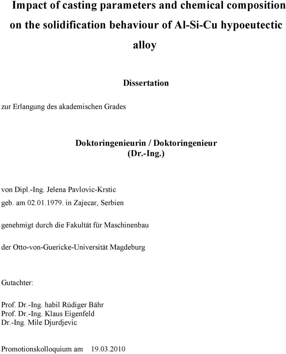solidification thesis Major: solidification, porous metals & al foams, light alloys  thesis: intelligent  recognition of thermal analysis cooling curves and evaluation of liquid.