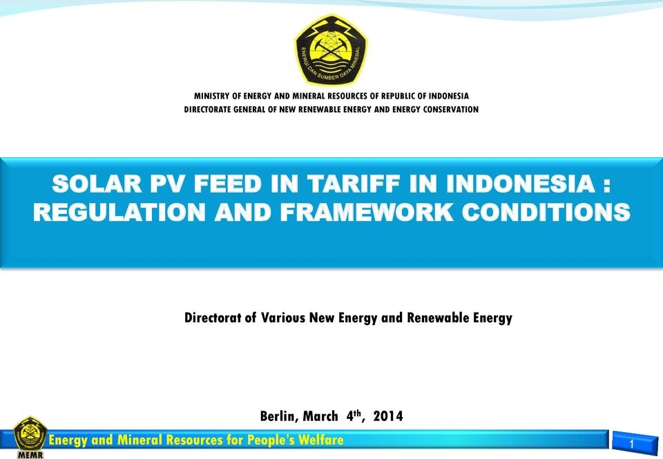 SOLAR PV FEED IN TARIFF IN INDONESIA : REGULATION AND FRAMEWORK