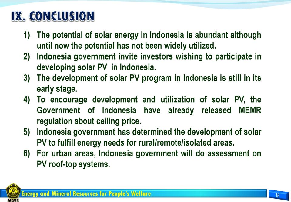 3) The development of solar PV program in Indonesia is still in its early stage.