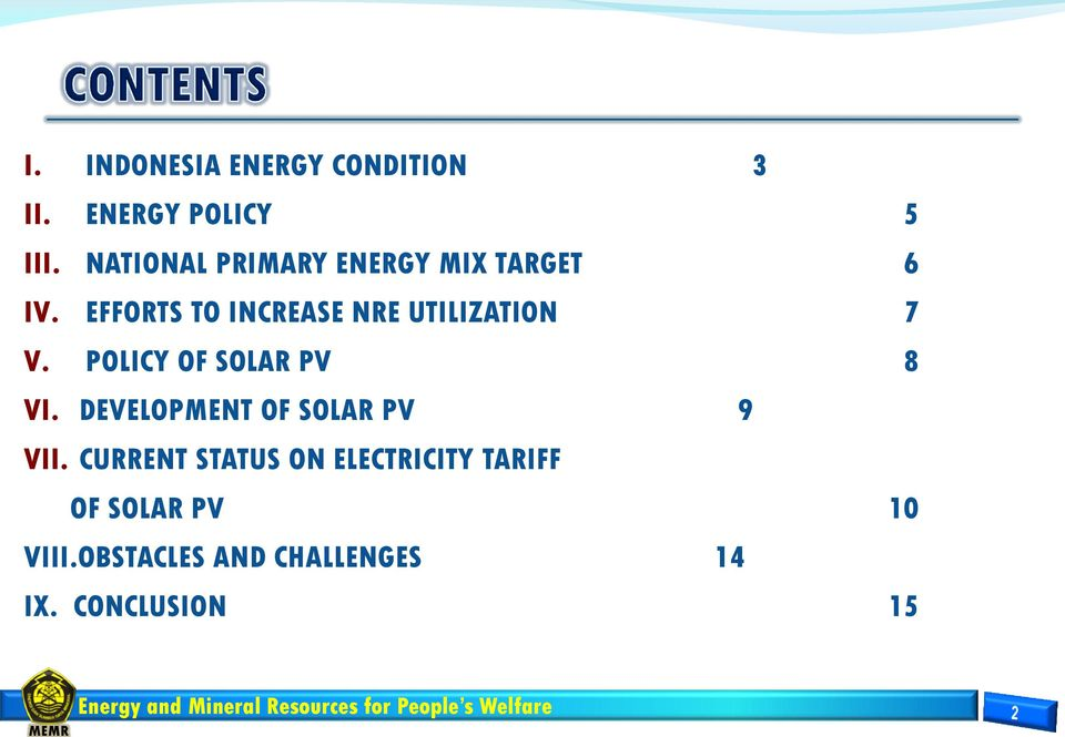 EFFORTS TO INCREASE NRE UTILIZATION 7 V. POLICY OF SOLAR PV 8 VI.