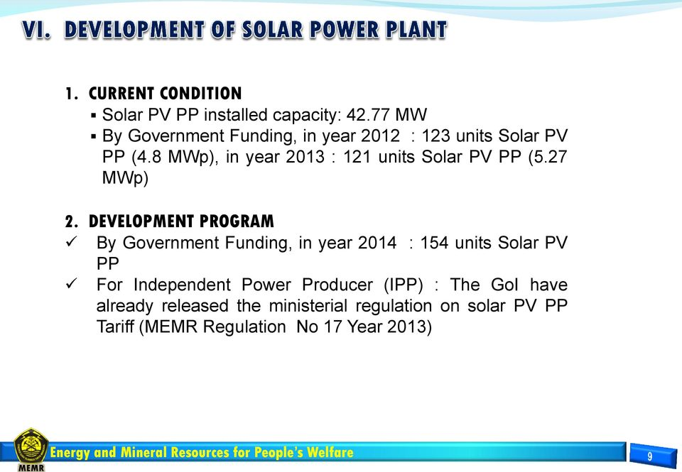 8 MWp), in year 2013 : 121 units Solar PV PP (5.27 MWp) 2.