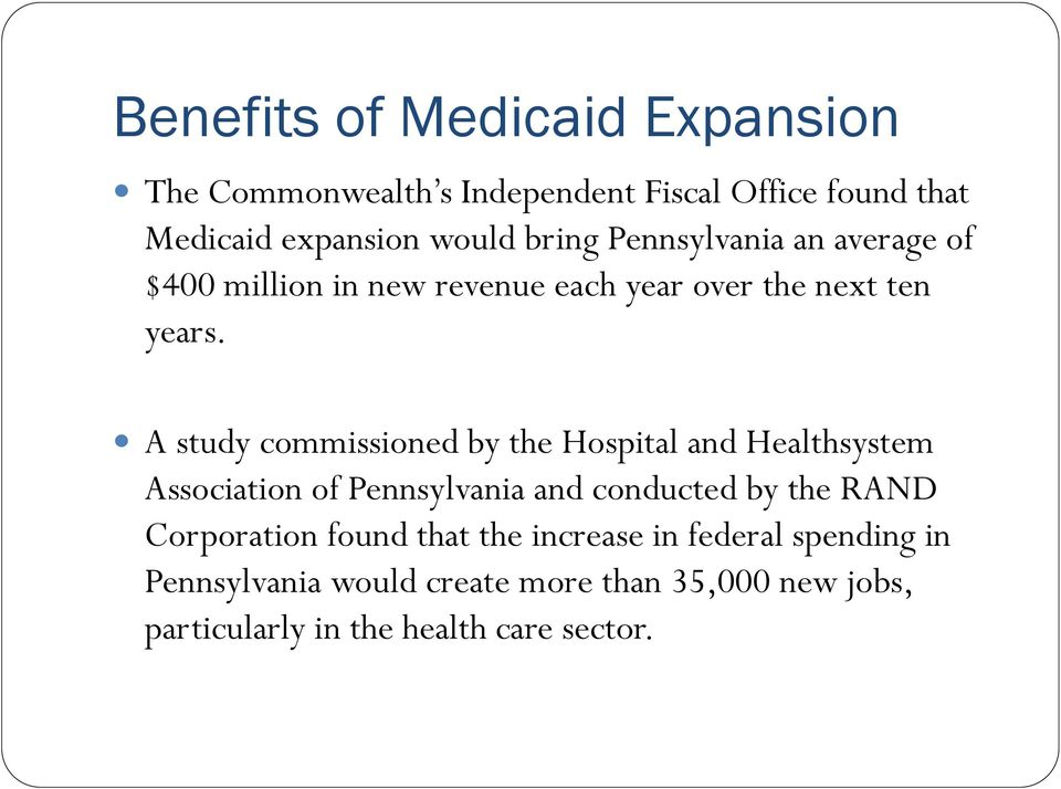 A study commissioned by the Hospital and Healthsystem Association of Pennsylvania and conducted by the RAND