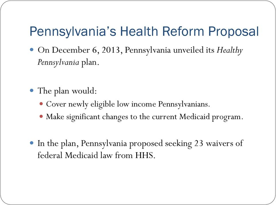 The plan would: Cover newly eligible low income Pennsylvanians.