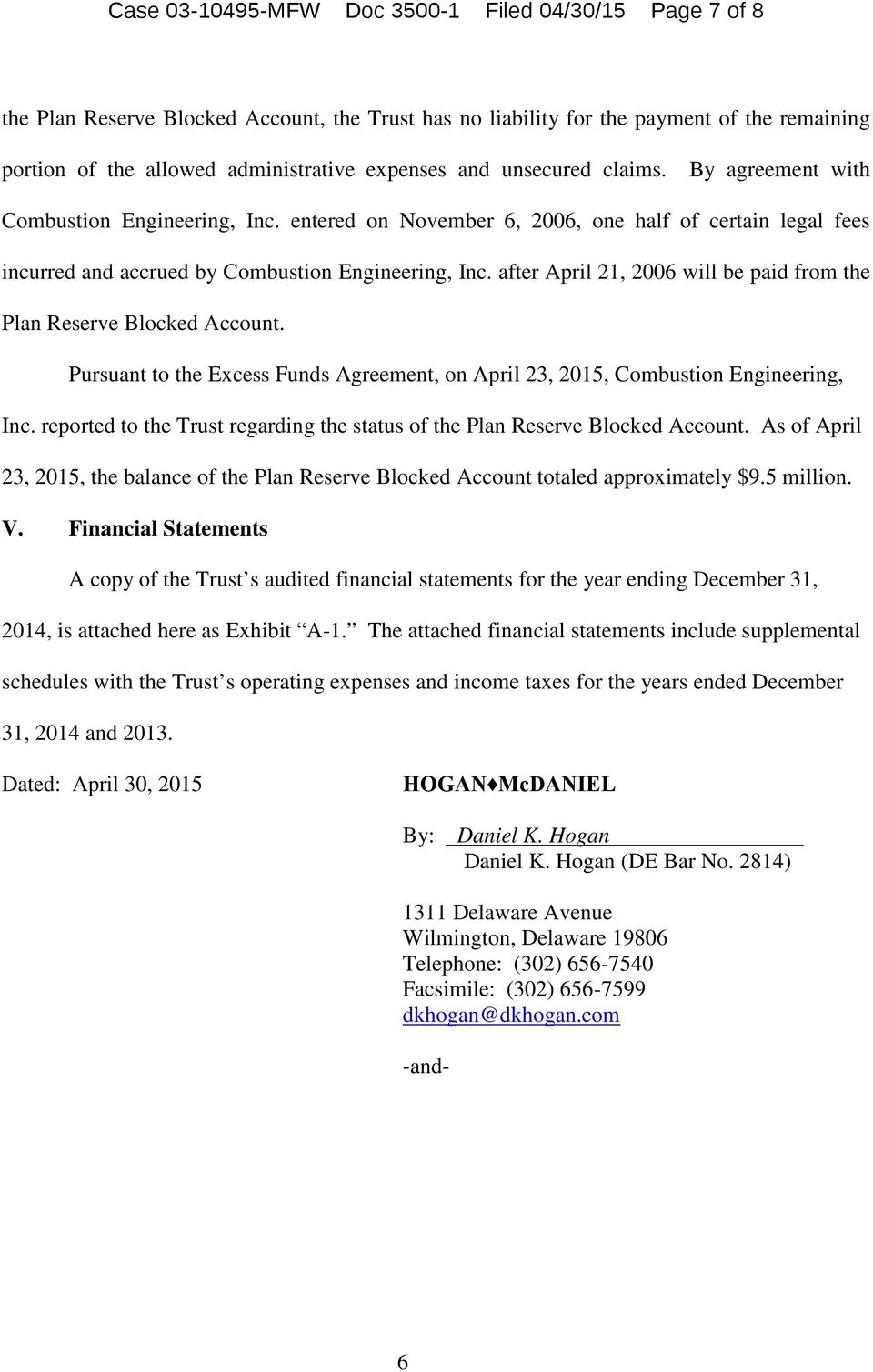 after April 21, 2006 will be paid from the Plan Reserve Blocked Account. Pursuant to the Excess Funds Agreement, on April 23, 2015, Combustion Engineering, Inc.