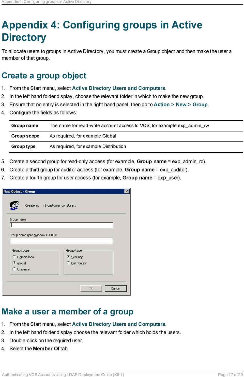 In the left hand folder display, choose the relevant folder in which to make the new group. 3. Ensure that no entry is selected in the right hand panel, then go to Action > New > Group. 4.
