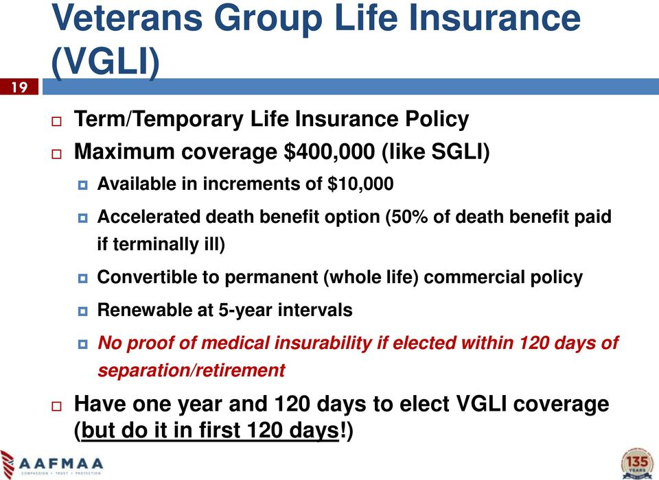 Convertible to permanent (whole life) commercial policy Renewable at 5-year intervals No proof of medical insurability