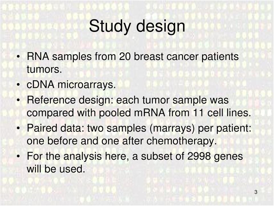 Reference design: each tumor sample was compared with pooled mrna from 11 cell