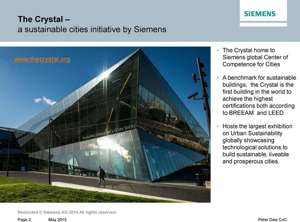 Crystal is the first building in the world to achieve the highest certifications both according to BREEAM and