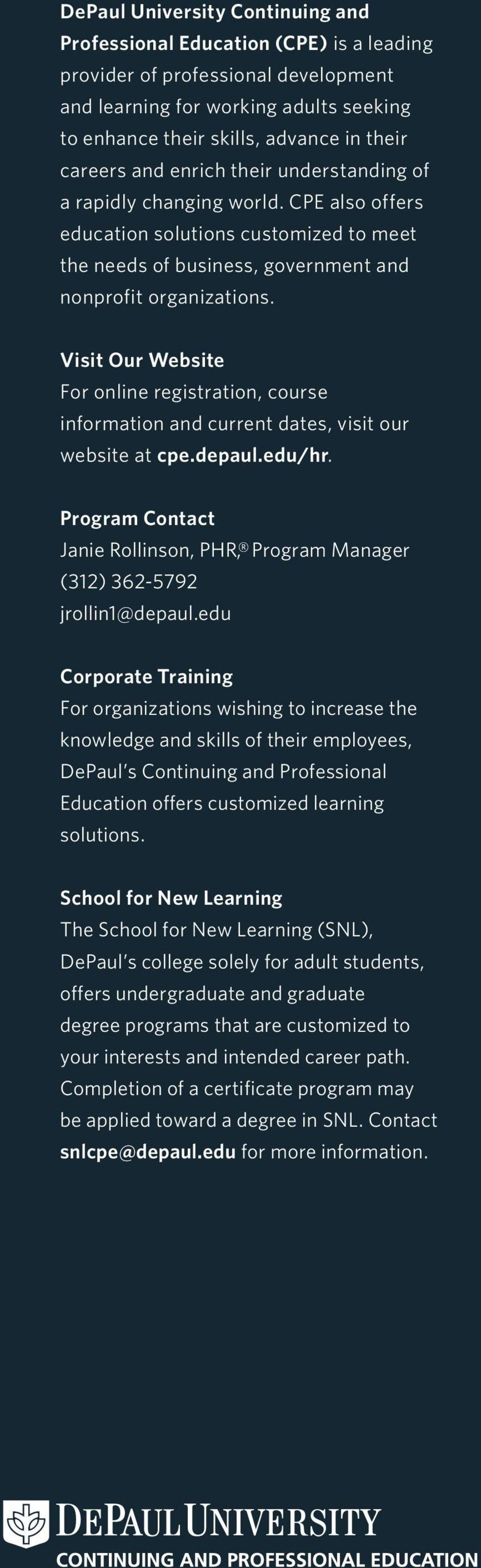 Visit Our Website For online registration, course information and current dates, visit our website at cpe.depaul.edu/hr.