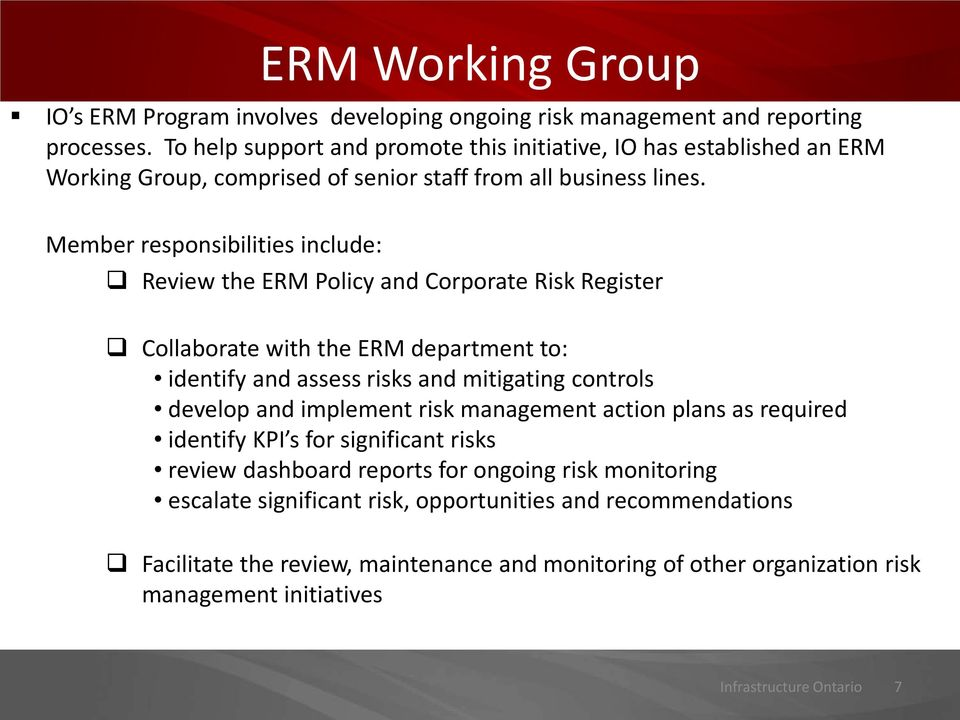 Member responsibilities include: Review the ERM Policy and Corporate Risk Register Collaborate with the ERM department to: identify and assess risks and mitigating controls develop and