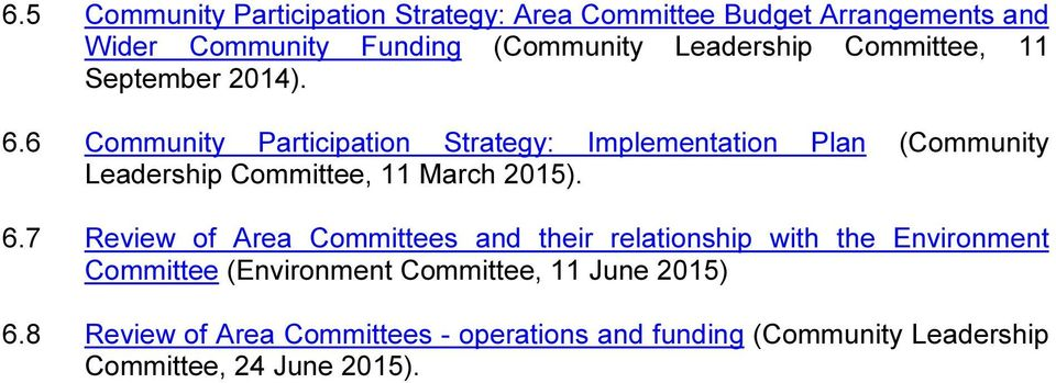 6 Community Participation Strategy: Implementation Plan (Community Leadership Committee, 11 March 2015). 6.