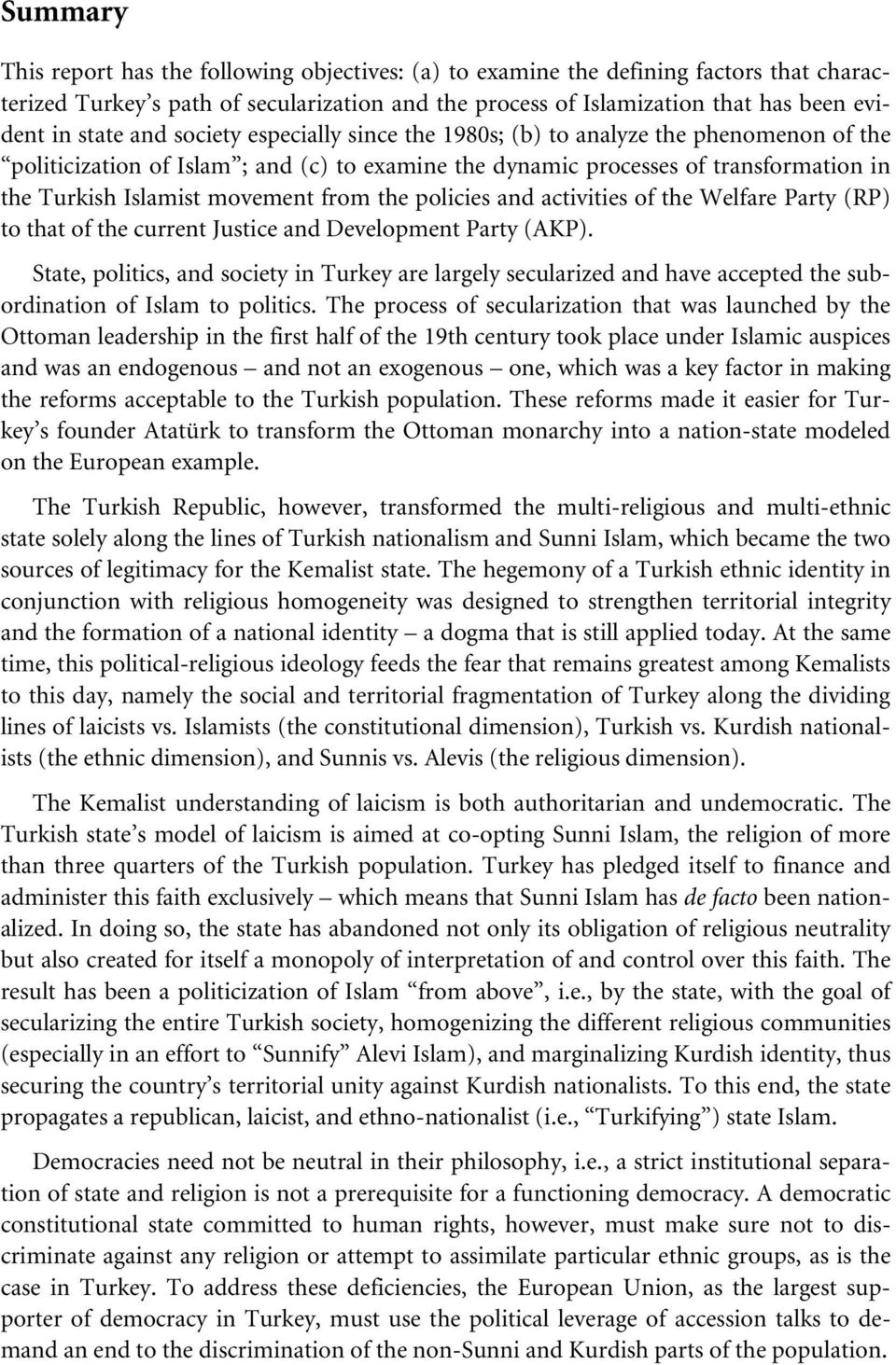 the policies and activities of the Welfare Party (RP) to that of the current Justice and Development Party (AKP).