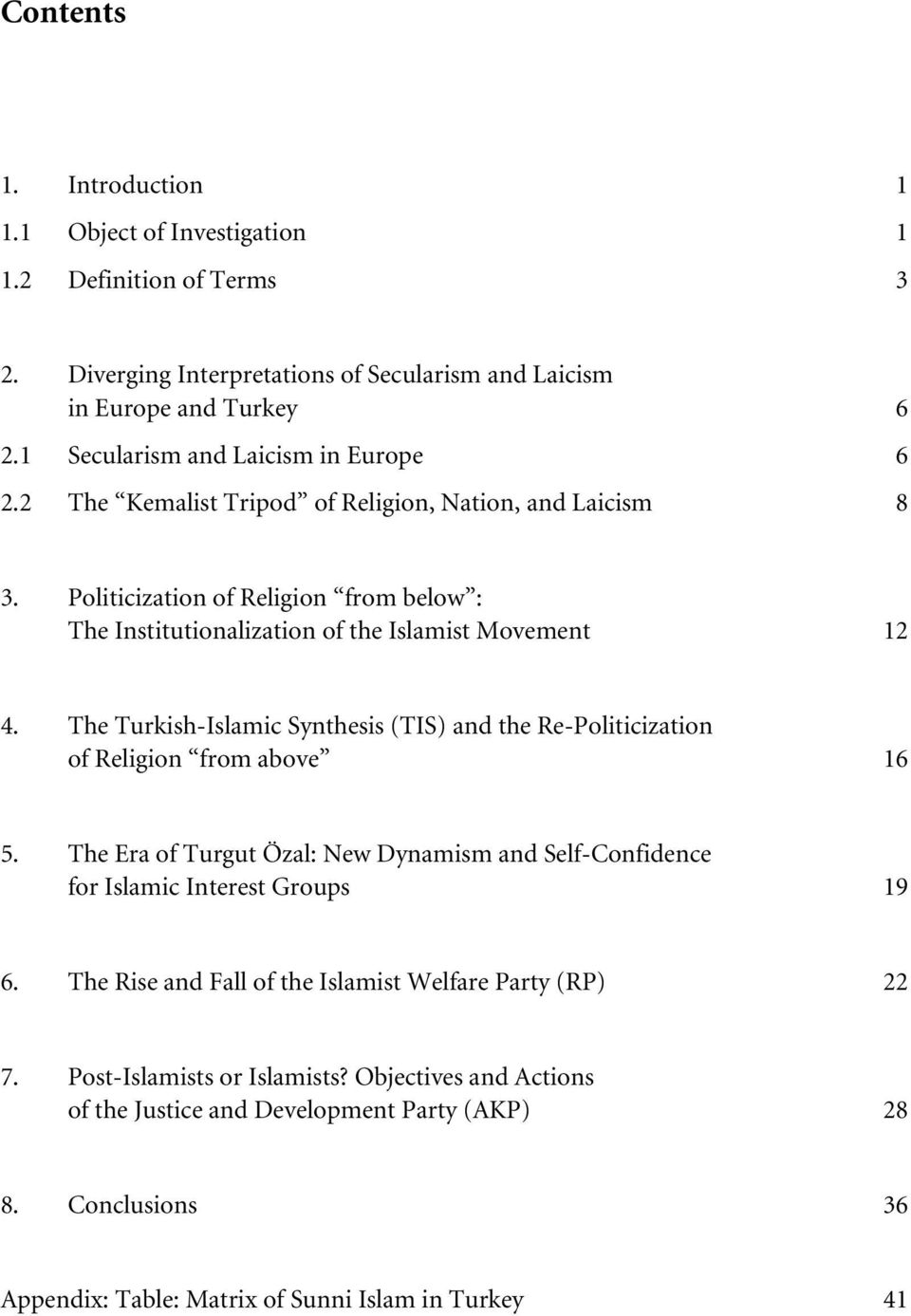 Politicization of Religion from below : The Institutionalization of the Islamist Movement 12 4. The Turkish-Islamic Synthesis (TIS) and the Re-Politicization of Religion from above 16 5.