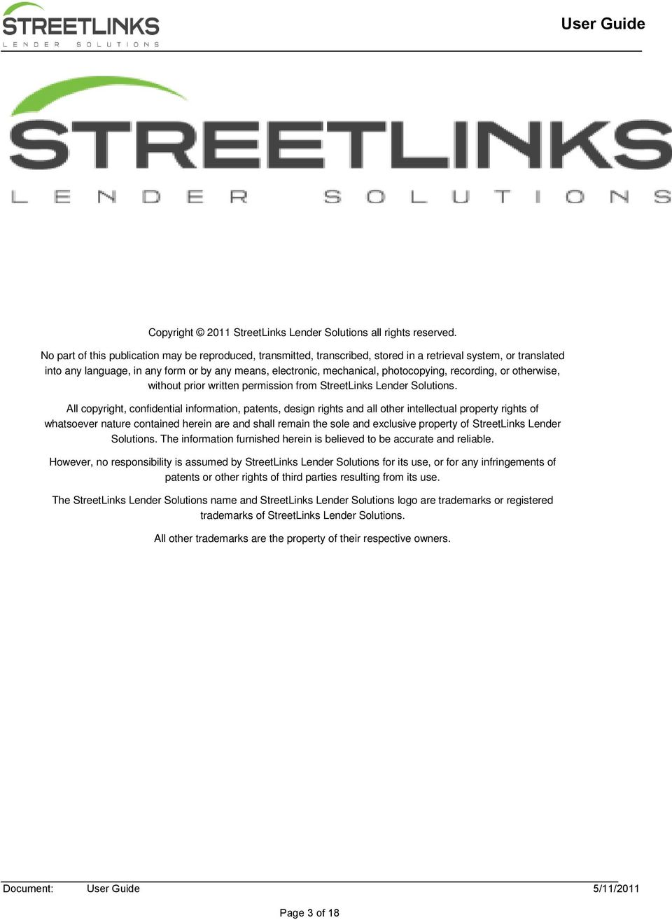 photocopying, recording, or otherwise, without prior written permission from StreetLinks Lender Solutions.