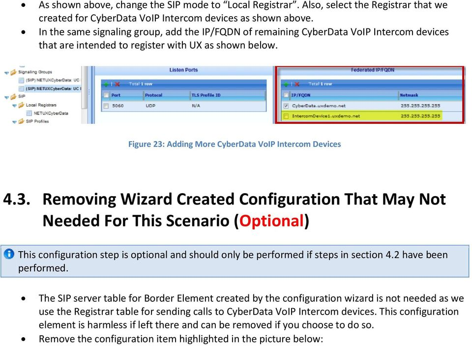 Figure 23: Adding More CyberData VoIP Intercom Devices 4.3. Removing Wizard Created Configuration That May Not Needed For This Scenario (Optional) This configuration step is optional and should only be performed if steps in section 4.