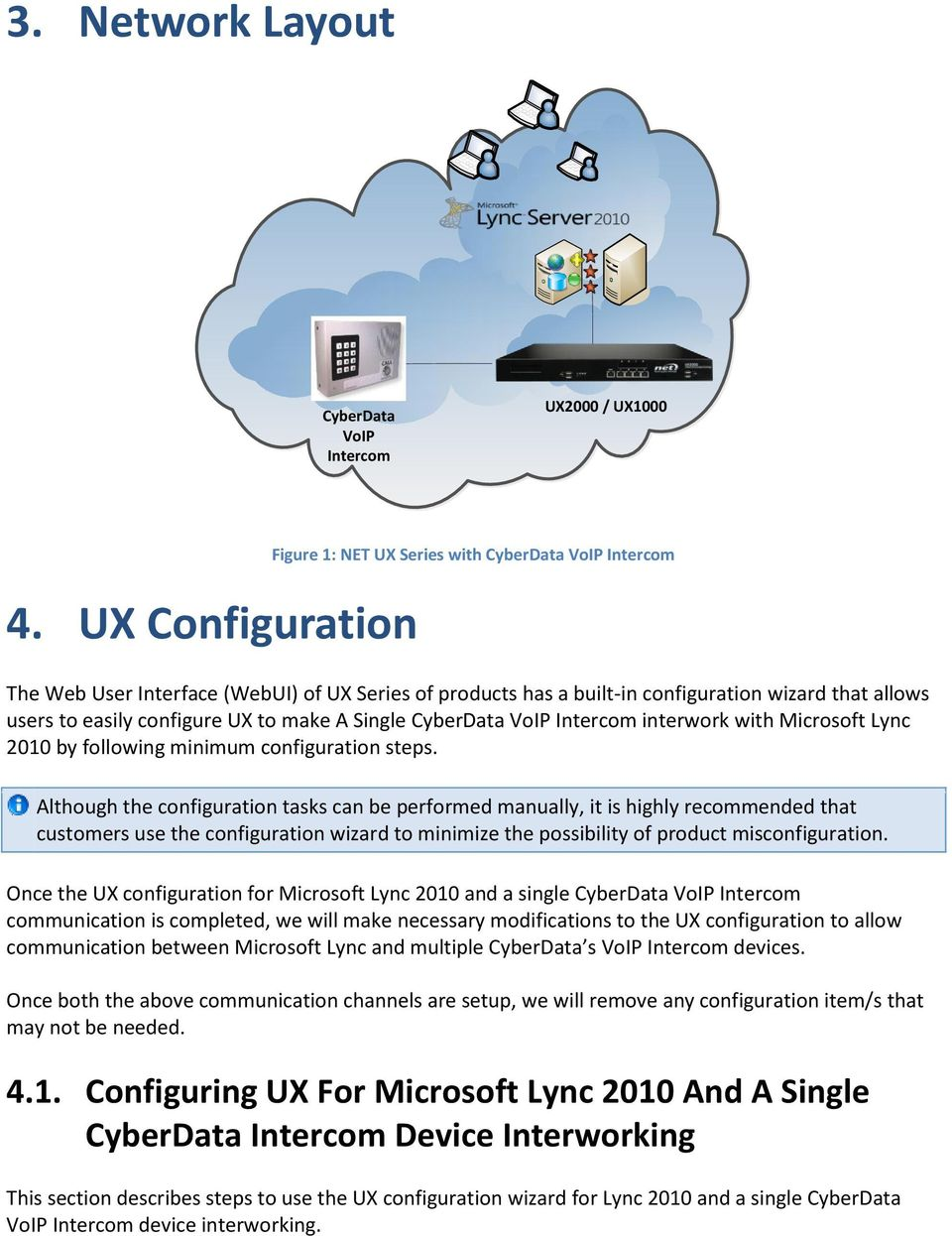 UX to make A Single CyberData VoIP Intercom interwork with Microsoft Lync 2010 by following minimum configuration steps.