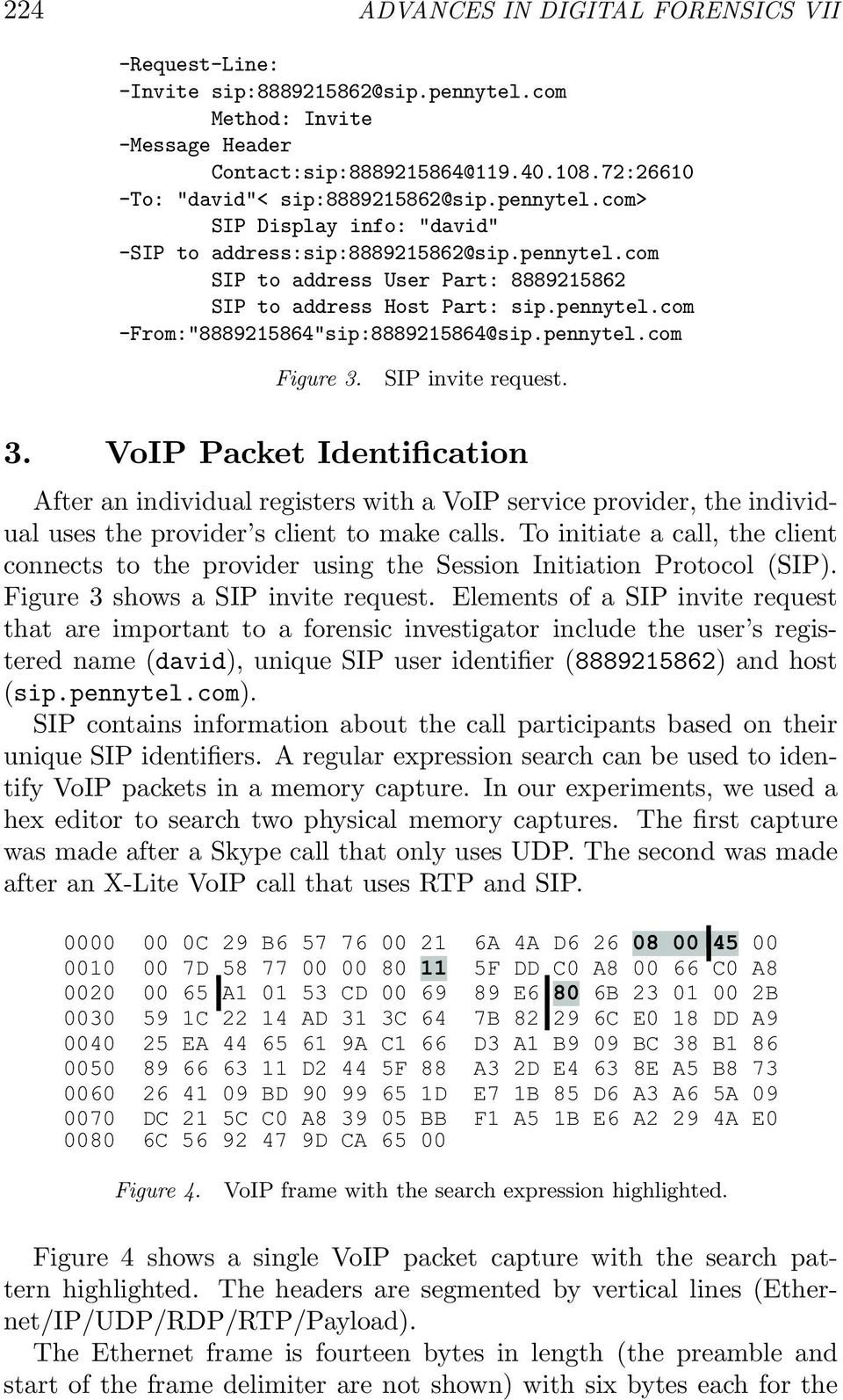 pennytel.com Figure 3. SIP invite request. 3. VoIP Packet Identification After an individual registers with a VoIP service provider, the individual uses the provider s client to make calls.