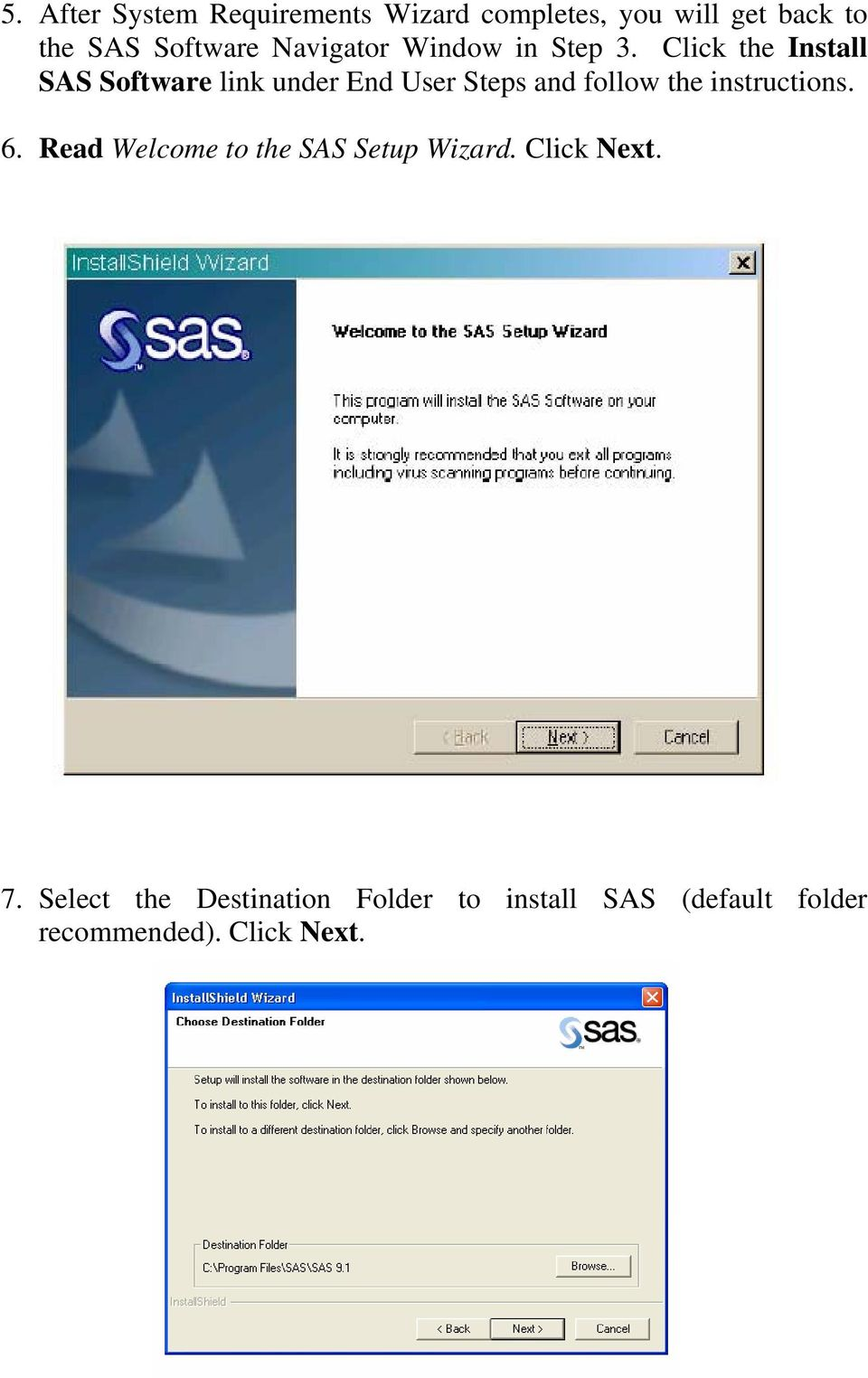 Click the Install SAS Software link under End User Steps and follow the instructions.