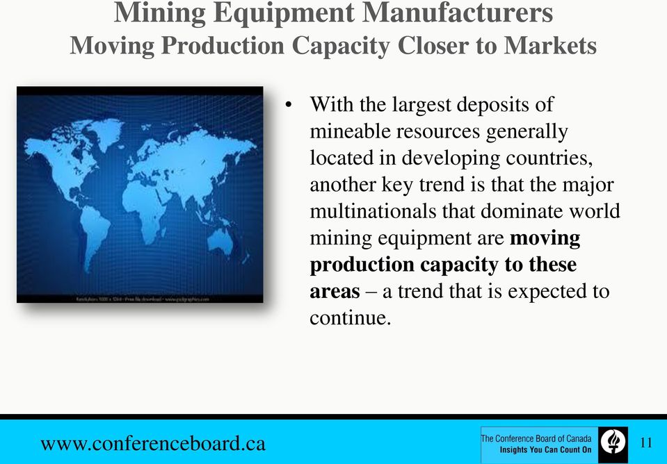 key trend is that the major multinationals that dominate world mining equipment are moving