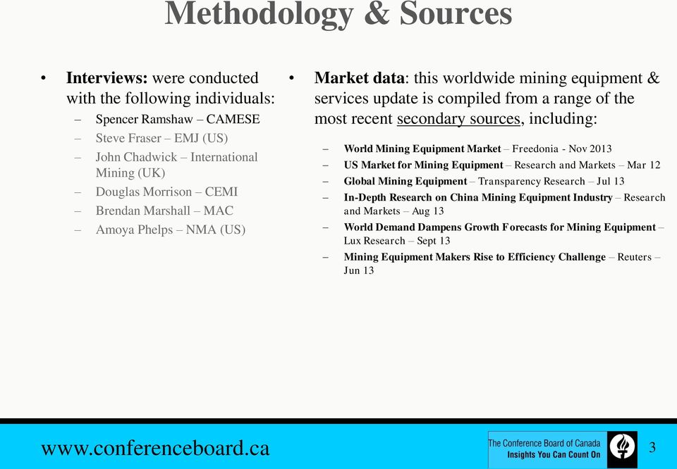 Market Freedonia - Nov 2013 US Market for Mining Equipment Research and Markets Mar 12 Global Mining Equipment Transparency Research Jul 13 In-Depth Research on China Mining Equipment Industry