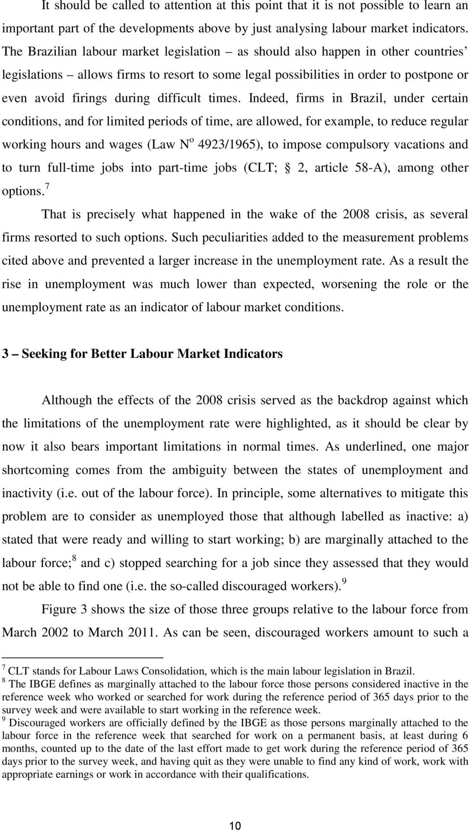 by just analysing labour market indicators.