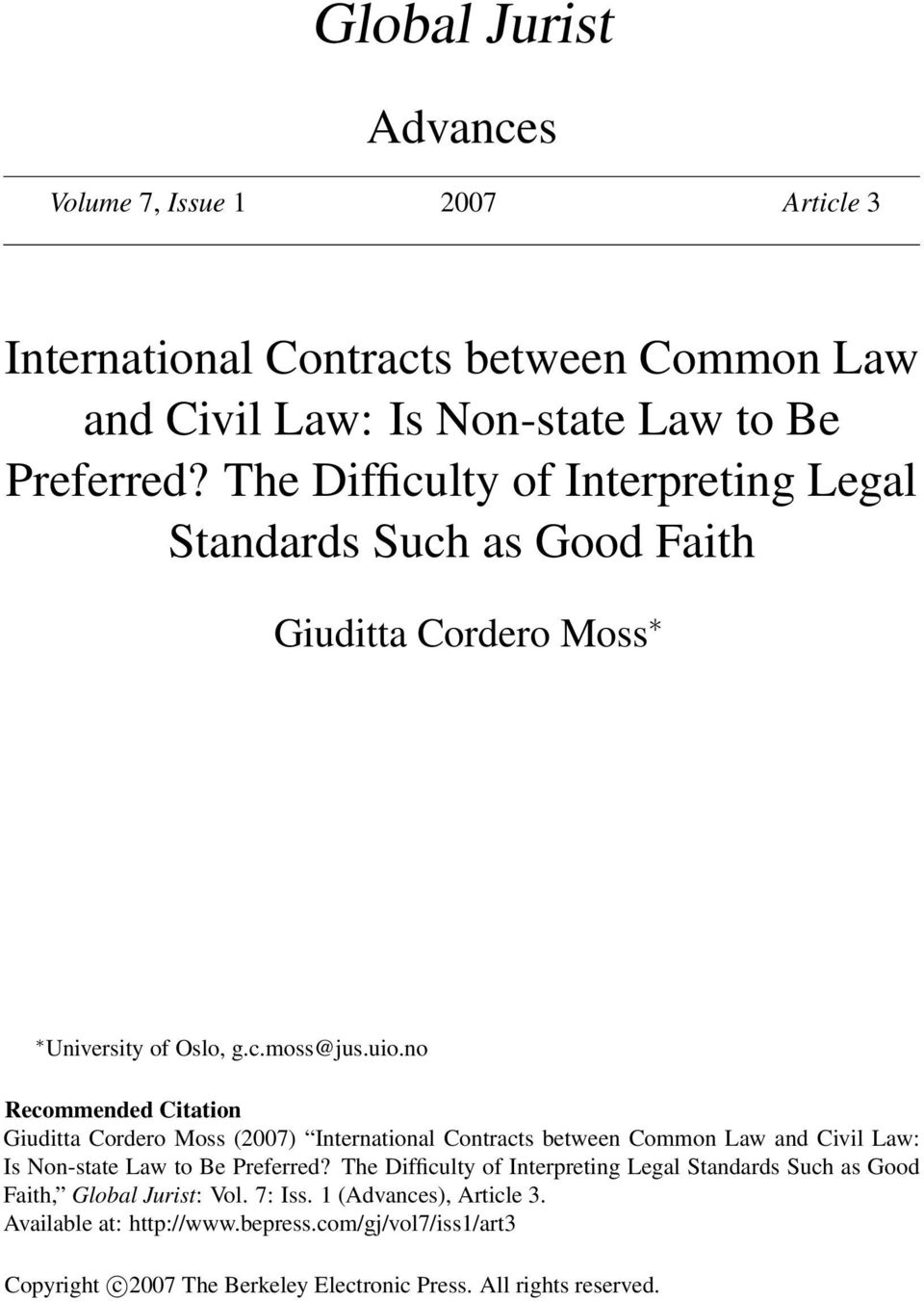 no Recommended Citation Giuditta Cordero Moss (2007) International Contracts between Common Law and Civil Law: Is Non-state Law to Be Preferred?