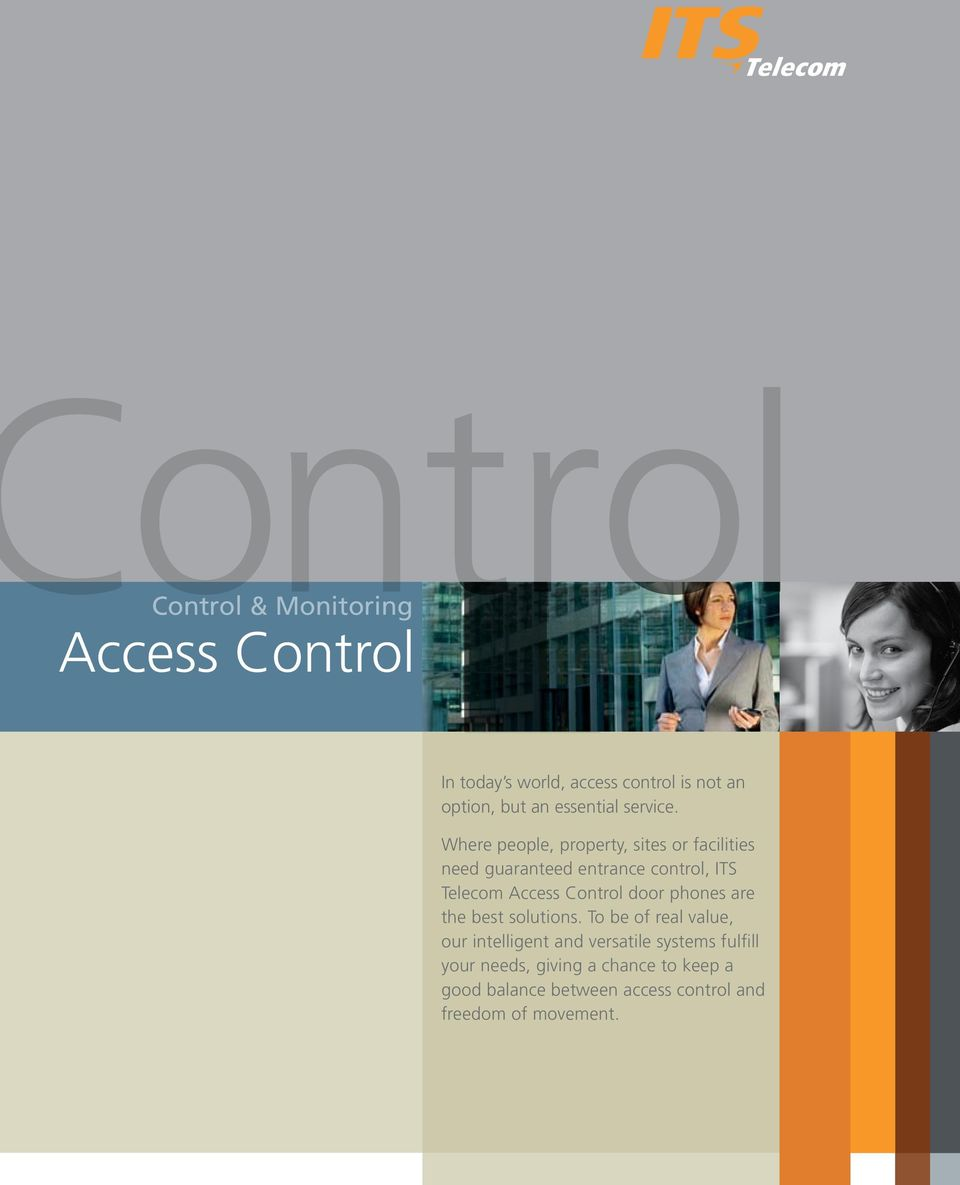 Where people, property, sites or facilities need guaranteed entrance control, ITS Telecom Access Control