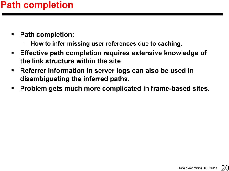 Effective path completion requires extensive knowledge of the link structure