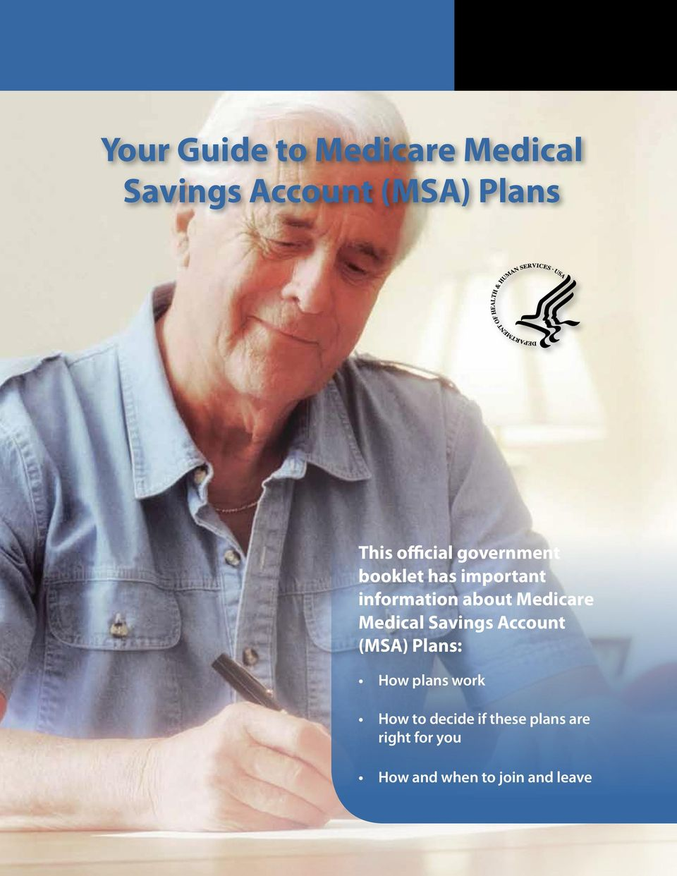 Medicare Medical Savings Account (MSA) Plans: How plans work How