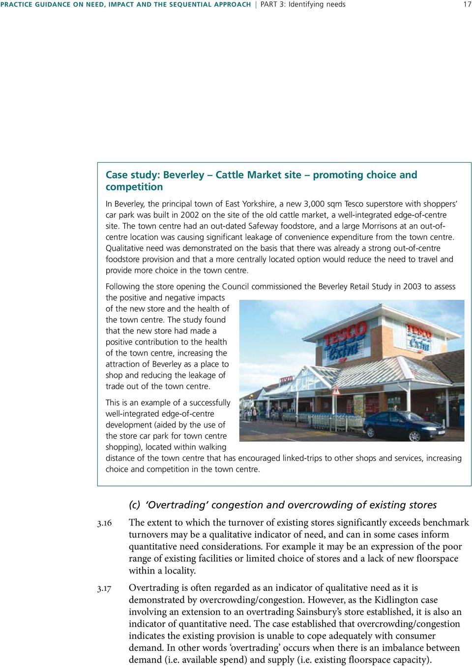 The town centre had an out-dated Safeway foodstore, and a large Morrisons at an out-ofcentre location was causing significant leakage of convenience expenditure from the town centre.