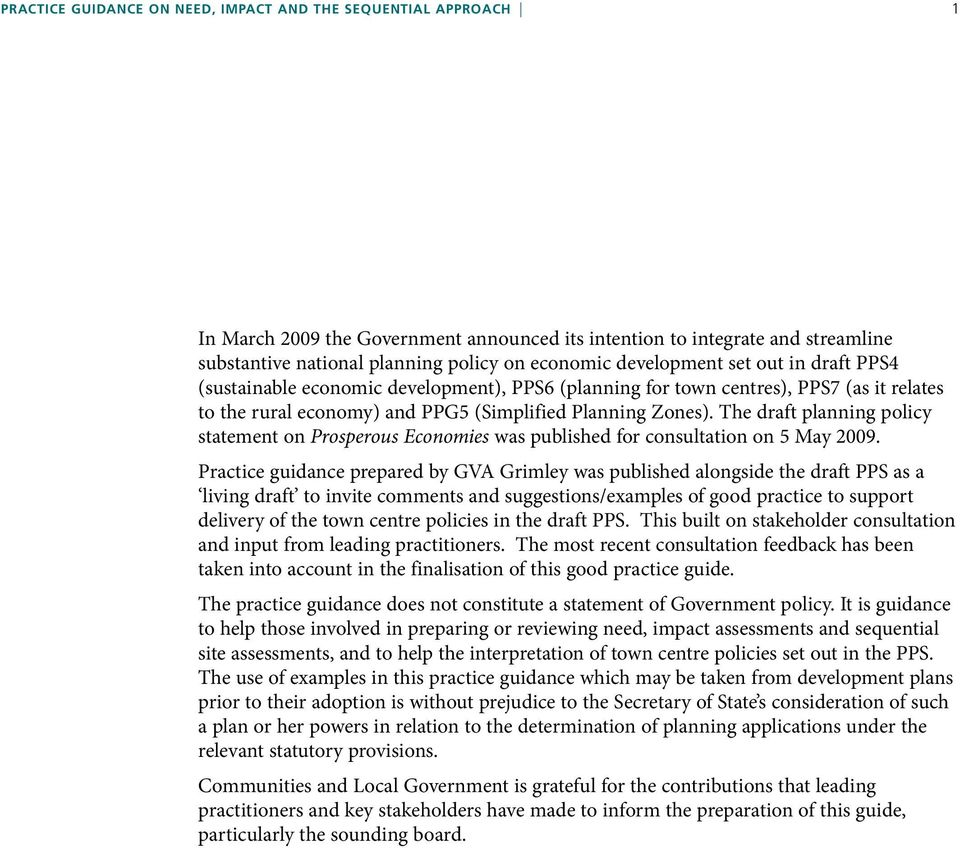 The draft planning policy statement on Prosperous Economies was published for consultation on 5 May 2009.