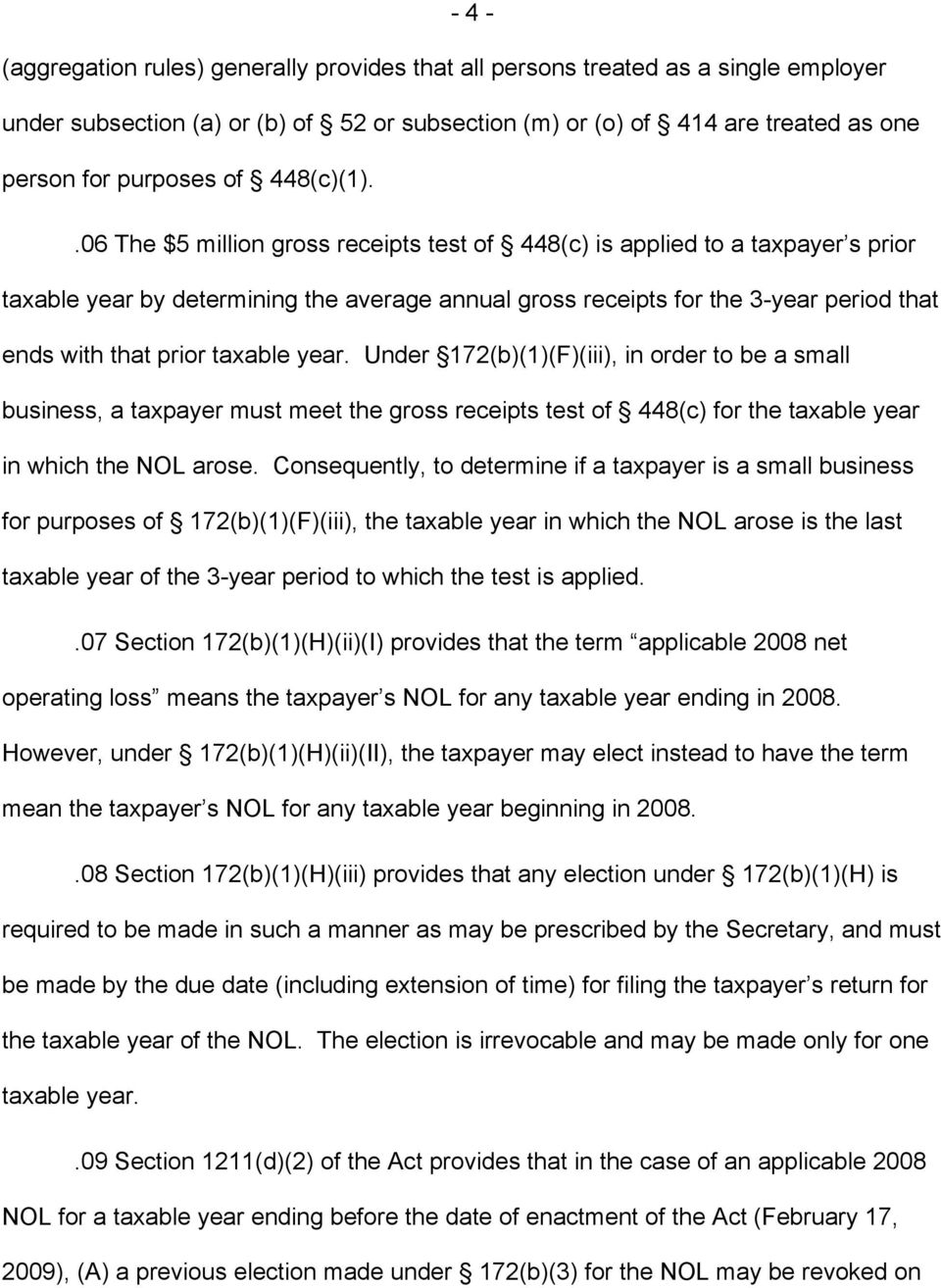 .06 The $5 million gross receipts test of 448(c) is applied to a taxpayer s prior taxable year by determining the average annual gross receipts for the 3-year period that ends with that prior taxable