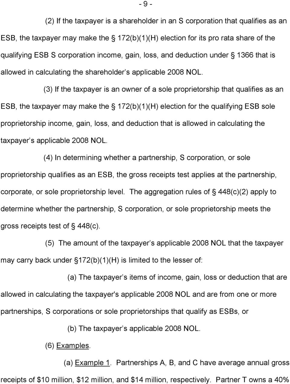 (3) If the taxpayer is an owner of a sole proprietorship that qualifies as an ESB, the taxpayer may make the 172(b)(1)(H) election for the qualifying ESB sole proprietorship income, gain, loss, and