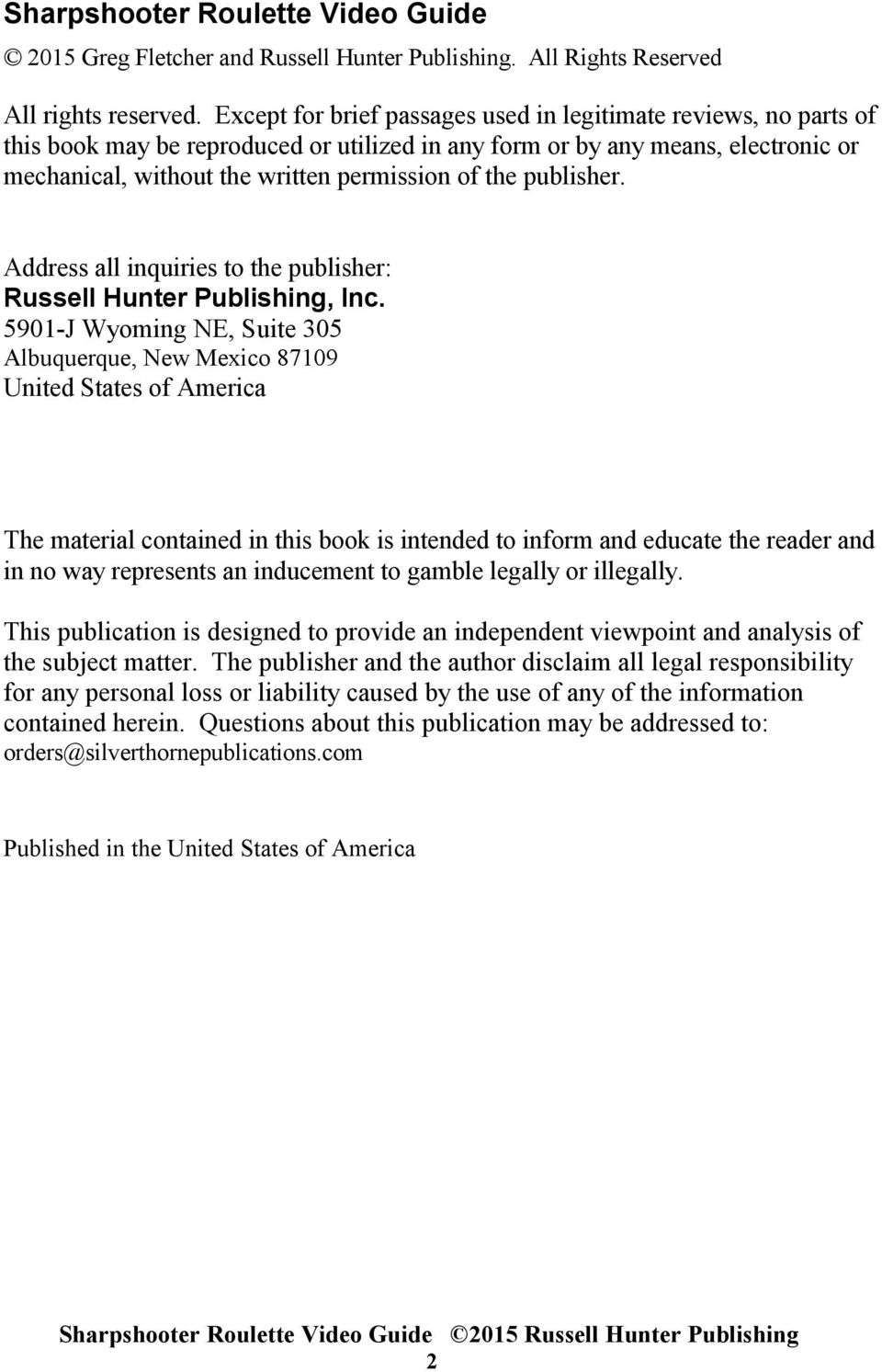 publisher. Address all inquiries to the publisher: Russell Hunter Publishing, Inc.