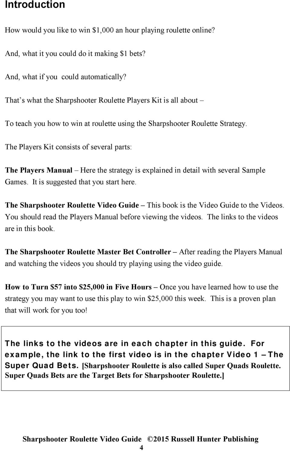 The Players Kit consists of several parts: The Players Manual Here the strategy is explained in detail with several Sample Games. It is suggested that you start here.