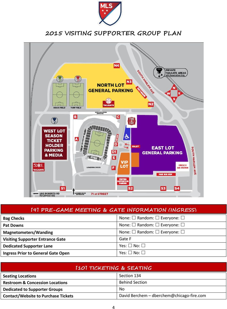 Ingress Prior to General Gate Open Yes: No: [10] TICKETING & SEATING Seating Locations Section 134 Restroom & Concession