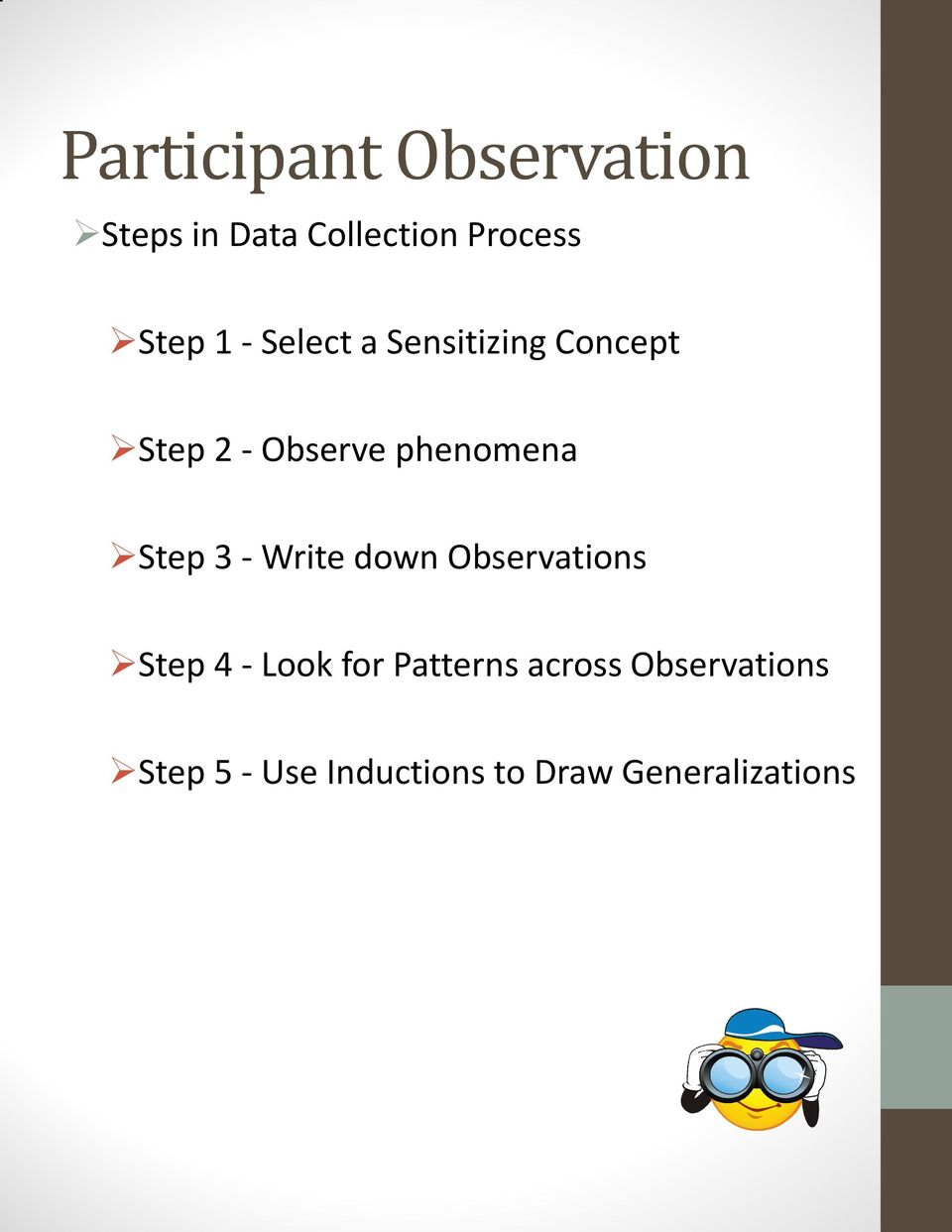 Step 3 - Write down Observations Step 4 - Look for Patterns