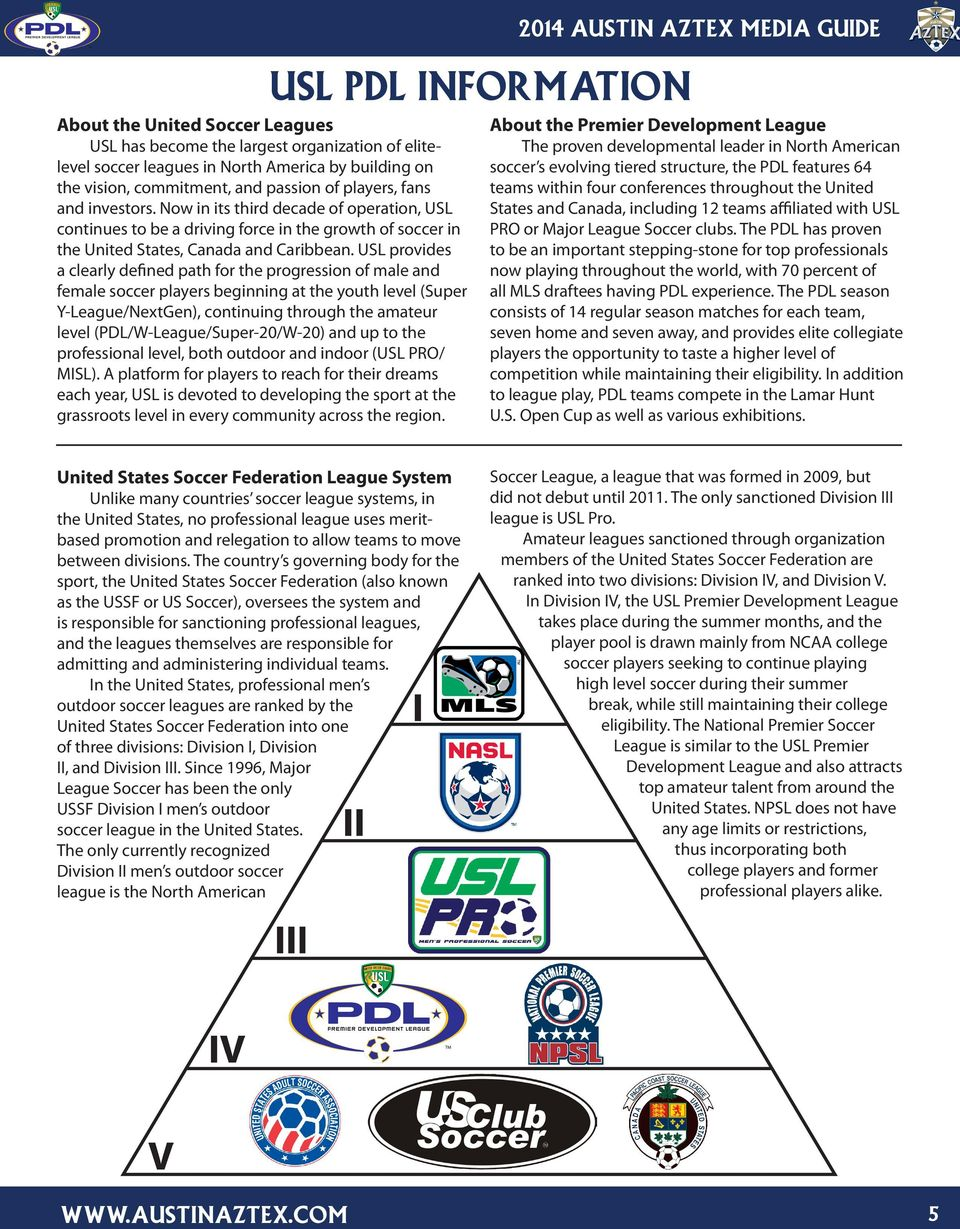 USL provides a clearly defined path for the progression of male and female soccer players beginning at the youth level (Super Y-League/NextGen), continuing through the amateur level