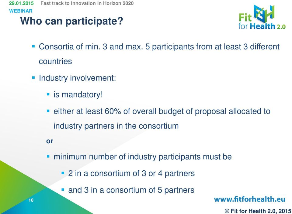 either at least 60% of overall budget of proposal allocated to industry partners in the