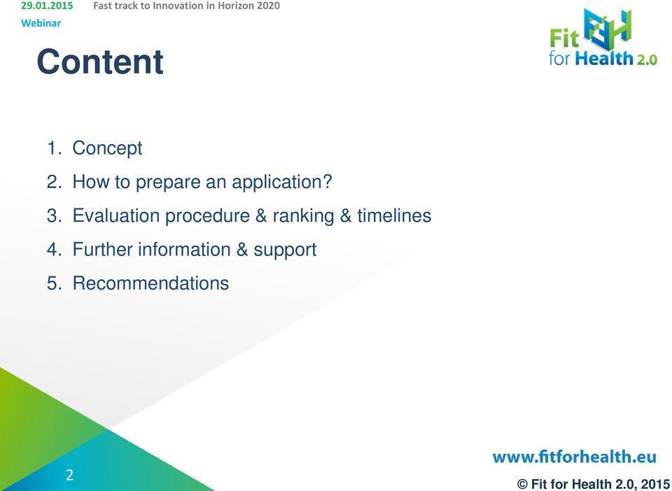 Content 1. Concept 2. How to prepare an application? 3.